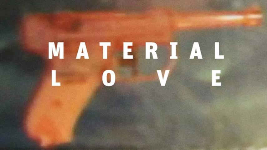 Material Love