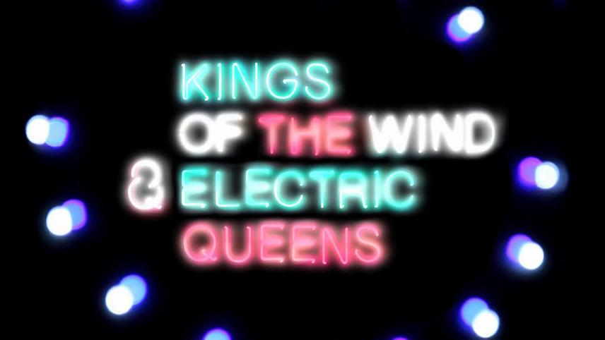 Kings of The Wind & Electric Queens
