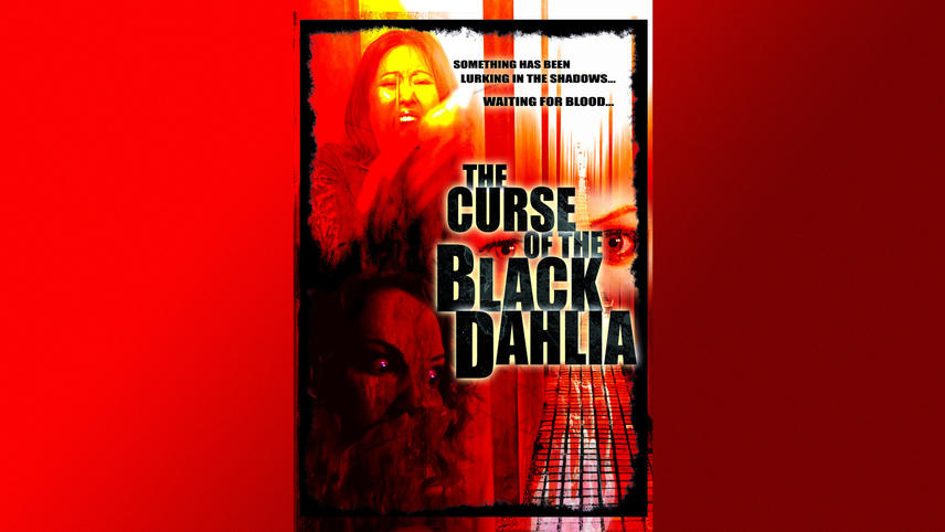 The Curse of the Black Dahlia