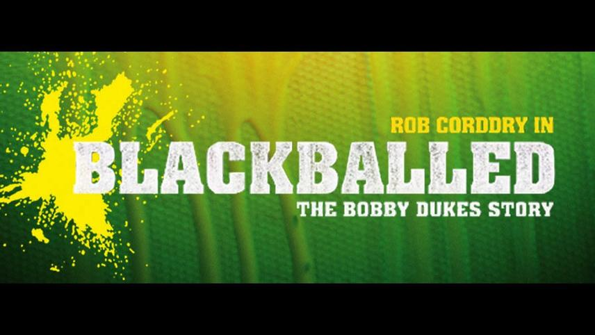 Blackballed: The Bobby Dukes Story