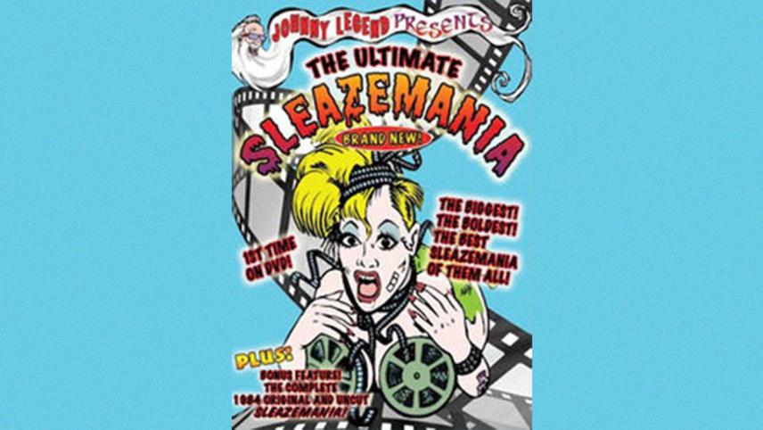 Johnny Legend Presents: The Ultimate Sleazemania