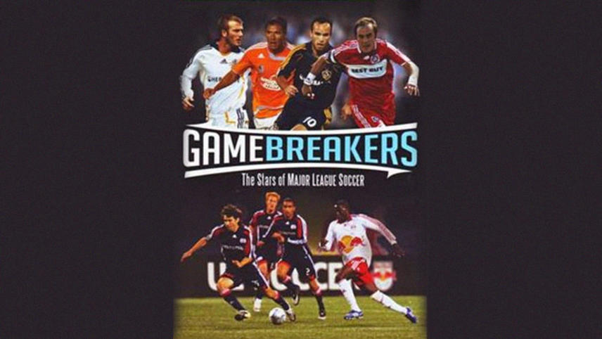 Gamebreakers: The Stars of Major League Soccer