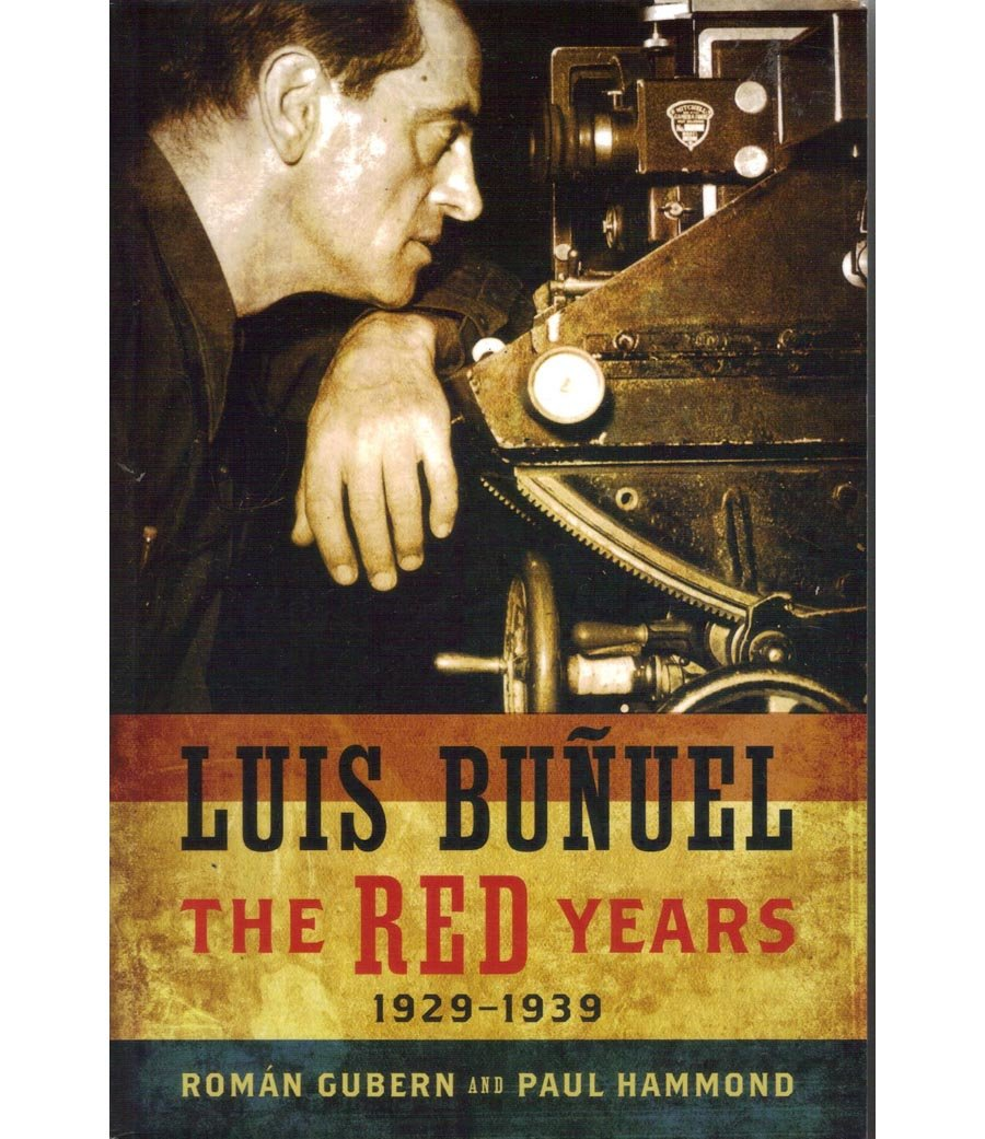 Luis Buñuel: The Red Years 1929-1939